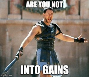 are you not into gains